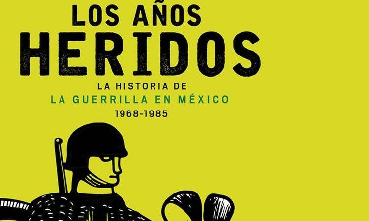 Fritz Glockner, Los años heridos. La historia de la guerrilla en México (1968-1985)